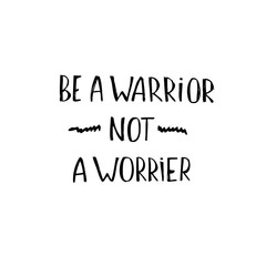Hand lettering phrase: Be a warrior