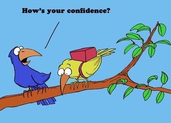 Color illustration of two birds about to fly off a limb, 'how's your confidence?'.