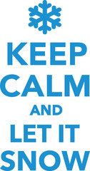 Keep calm and let it snow