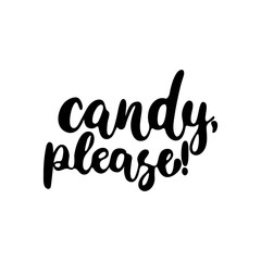 Candy, please - Halloween party hand drawn lettering phrase, isolated on the white. Fun brush ink inscription for photo overlays, typography greeting card or t-shirt print, flyer, poster design.