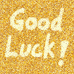 Good luck message gold dust on seamless background.