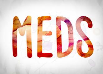 Meds Concept Watercolor Word Art