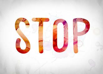 Stop Concept Watercolor Word Art
