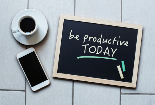 Blackboard concept saying Be Productive Today