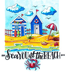 Sea you at the beach. Bright cartoon illustration of cute summer