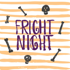 Fright night - Halloween party hand drawn lettering phrase card. Fun brush ink typography greeting card, illustration for t-shirt print, flyer, poster design