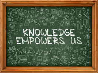Knowledge Empowers Us - Hand Drawn on Green Chalkboard.