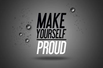 Make Yourself Proud - Sport Werbung - Slogan Motivation Workout und Fitness Gym Motivieren Typography Poster Konzept  Sponsoring Verein