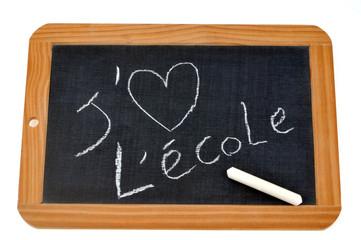 Ardoise avec écrit dessus j'aime l'école