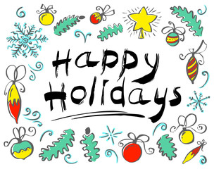 Happy Holidays lettering hand drawm composition in frame with pine tree branches, decoration balls and showflakes