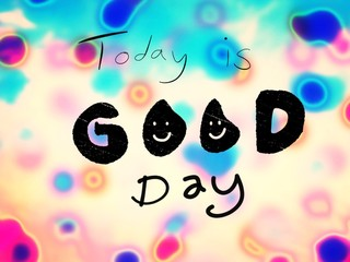 Today is good day handwriting text illustration
