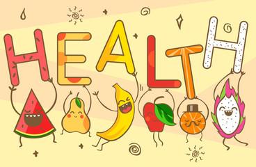 Cute kawaii cartoon fruits carry health lettering. Healthy food products: watermelon, banana, mandarin, apple, pineapple, lemon, pear and dragon fruit. Vector illustration.