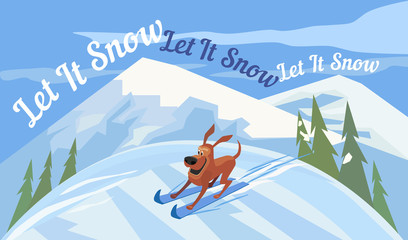 Holiday wishes Let it Snow. Cartoon cute skiing dog. New Year Card concept. Snowing Mountains on background. Template design element of Merry Christmas season greeting card. Vector Illustration.