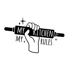 Motivational poster for the kitchen. Logo, symbol, badge with the text. My kitchen, my rules. Monochrome icon with a rolling pin in hand. Vector