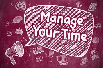 Manage Your Time - Doodle Illustration on Red Chalkboard.
