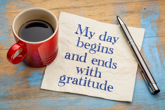 My day begins and ends with gratitude