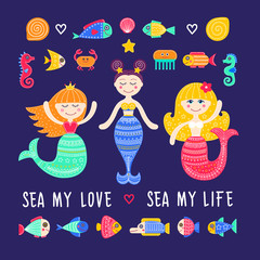 Vector set of sea life. Mermaid girls, fish, seahorse, crab and jellyfish. Sea my love. Hand drawn flat mermaid with doodle ornament.