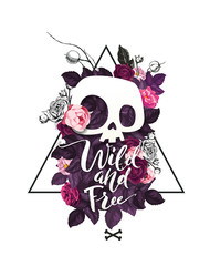 Fashion illustration depicting cute cartoon skull and blooming roses on the background. Wild and Free phrase lettering. Could be used as T-shirt print, invitations, cards.