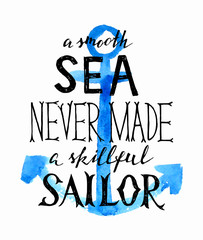smooth sea never made a skilled sailor - lettering