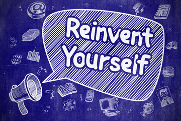 Reinvent Yourself - Doodle Illustration on Blue Chalkboard.