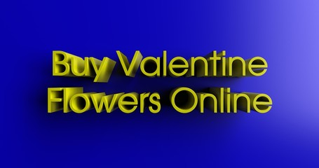 Buy Valentine Flowers Online - 3D rendered colorful headline illustration.  Can be used for an online banner ad or a print postcard.