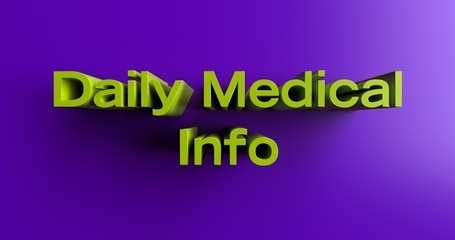 Daily Medical Info - 3D rendered colorful headline illustration.  Can be used for an online banner ad or a print postcard.