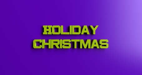 Holiday Christmas - 3D rendered colorful headline illustration.  Can be used for an online banner ad or a print postcard.