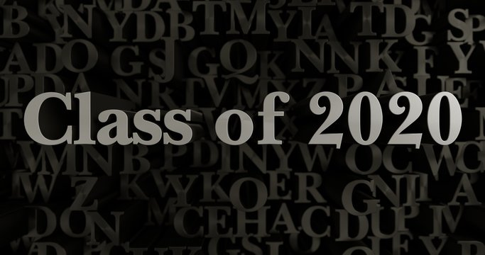 Class of 2020 - 3D rendered metallic typeset headline illustration.  Can be used for an online banner ad or a print postcard.