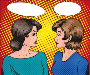 Pop art retro comic vector illustration. Two woman talk to each other. Speech bubble.