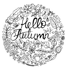 Vector illustration Zen Tangle, letering Hello Autumn. Round set. Doodle drawing. Meditative exercise. Coloring book anti stress for adults. Black and white.