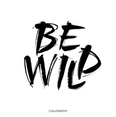 Be wild card. Hand drawn lettering background. Ink illustration. Modern brush calligraphy. Isolated on white .