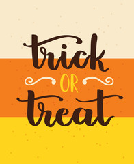 Door stickers Halloween Vector hand written lettering card with inscription Trick or Treat and candy corn abstract background.