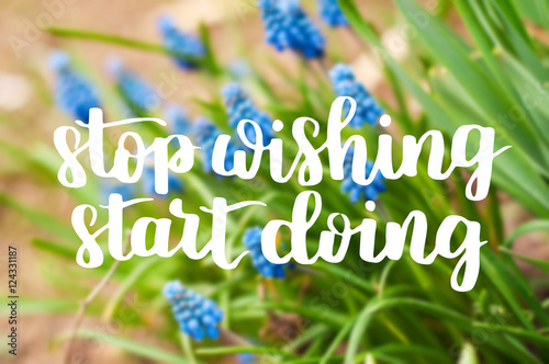 Stop wishing start doing positive and motivational quote - Stop wishing start doing hd wallpaper ...