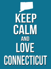 Keep calm and love Connecticut poster