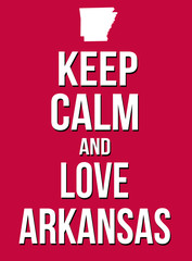 Keep calm and love Arkansas poster