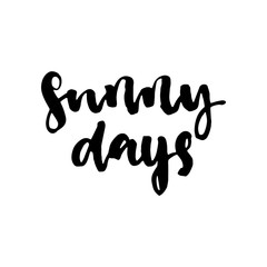 Sunny days - hand drawn lettering phrase