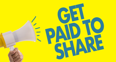 Get Paid to Share