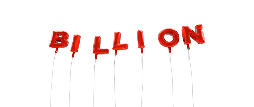 BILLION - word made from red foil balloons - 3D rendered.  Can be used for an online banner ad or a print postcard.