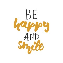 Be happy and smile. hand lettering design. Hand lettering. Moder