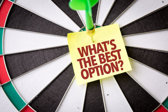 Whats the Best Option?