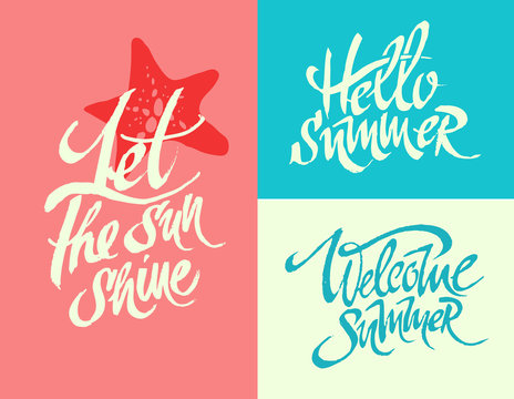 Summer lettering.Let the sun shine. Hello summer. Welcome summer