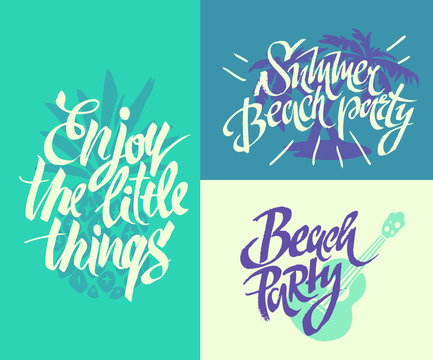 Summer lettering.Enjoy the little things. Summer beach party. Be