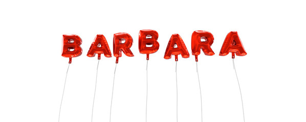 BARBARA - word made from red foil balloons - 3D rendered.  Can be used for an online banner ad or a print postcard.