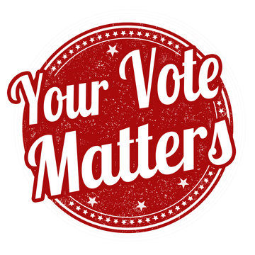 Your Vote Matters sign or stamp