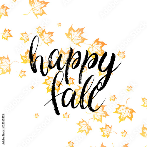 Happy Fall Text With Orange Autumn Leaves Isolated On White Background,  Grunge Hand Painted Letter