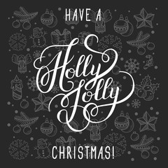 have a holly jolly christmas lettering inscription handwritten