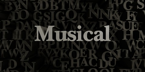 Musical - Stock image of 3D rendered metallic typeset headline illustration.  Can be used for an online banner ad or a print postcard.