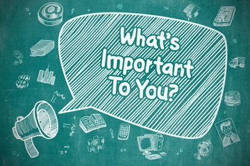 Whats Important To You - Business Concept.