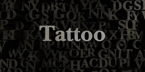 Tattoo - Stock image of 3D rendered metallic typeset headline illustration.  Can be used for an online banner ad or a print postcard.