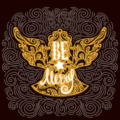 Be Marry- Silhouette of a Christmas Angel with unique lettering. Hand drawn design element for Holiday. Christmas vector greeting card.